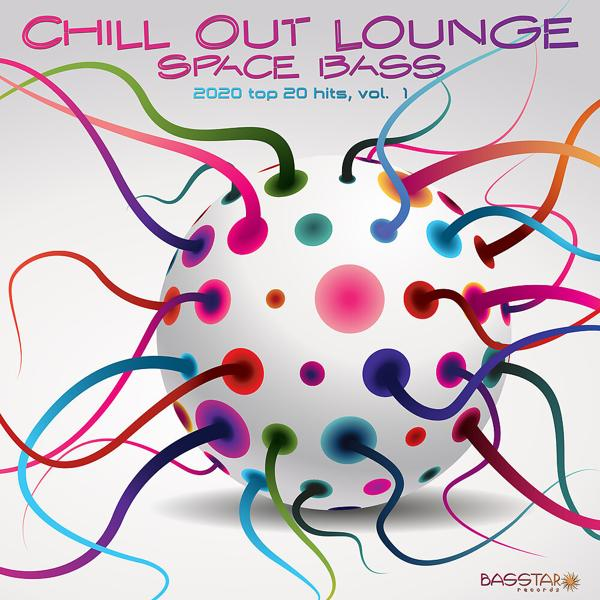 Альбом: Chill Out Lounge Space Bass: 2020 Top 20 Hits, Vol. 1