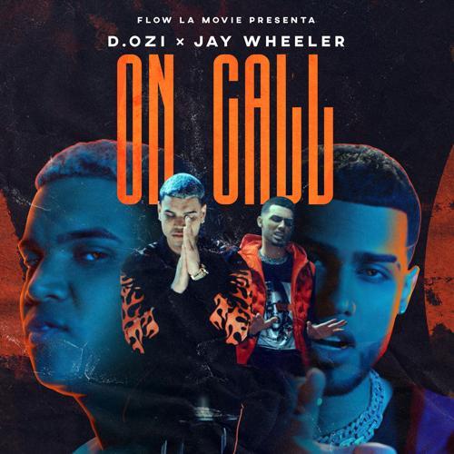 D.OZi, Jay Wheeler - On Call  (2020)