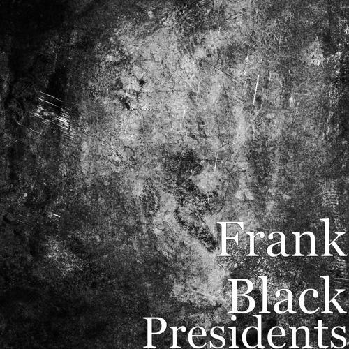 Frank Black - Presidents  (2020)