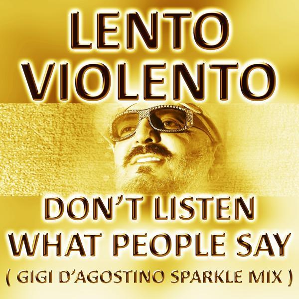 Альбом: Don't Listen What People Say (Gigi D'agostino Sparkle Mix)