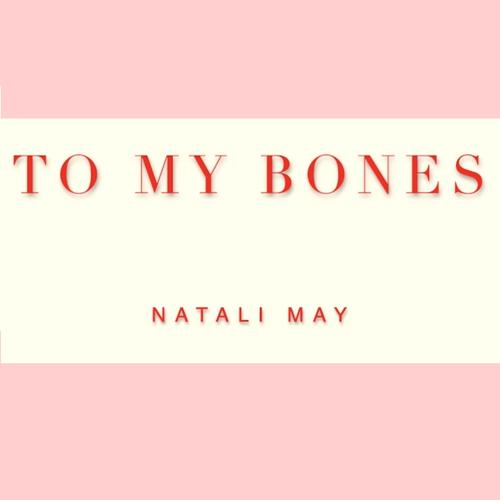 Natali May - To My Bones  (2019)