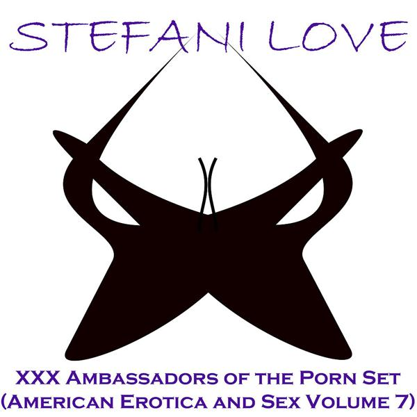 Альбом: XXX Ambassadors of the Porn Set (American Erotica and Sex, Vol. 7)