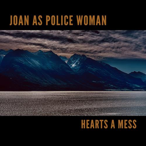 Joan As Police Woman - Hearts A Mess  (2020)