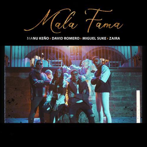 Zaira, Manu Keño, David Romero, Miguel Suke - Mala Fama  (2020)