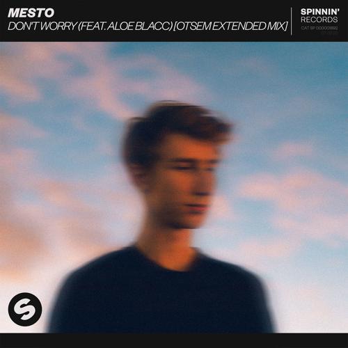 Mesto, Aloe Blacc - Don't Worry (feat. Aloe Blacc) [Otsem Extended Mix]  (2020)