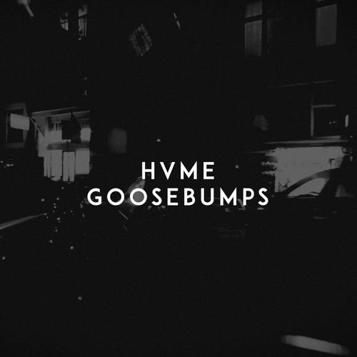 HVME - Goosebumps  (2020)