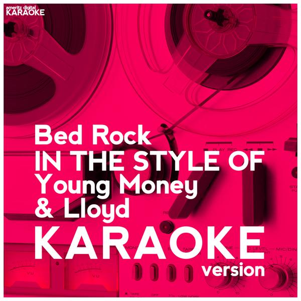 Альбом: Bed Rock (In the Style of Young Money & Lloyd) [Karaoke Version] - Single