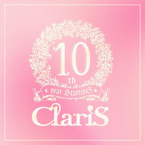 ClariS - ClariS 10th year StartinG Tower of Persona - #2 Past Track 1 -