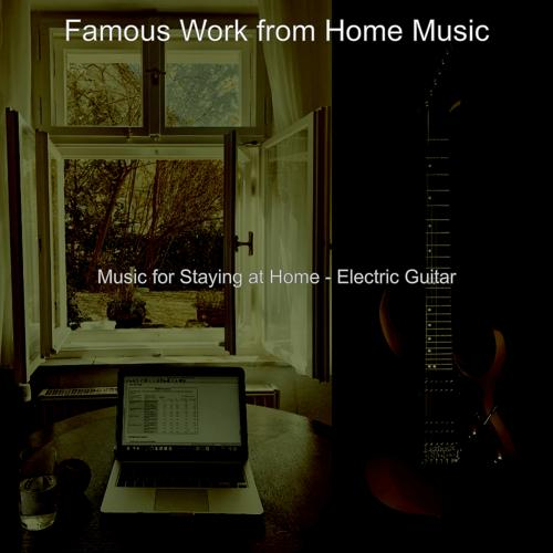 Famous Work from Home Music - Vibes for Staying at Home  (2020)