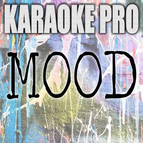 Karaoke Pro - Mood (Originally Performed by 24kGldn and Iann Dior) (Instrumental)  (2020)