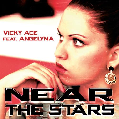 Angelyna, Vicky Ace - Near the Stars (Extended Main Mix)  (2012)