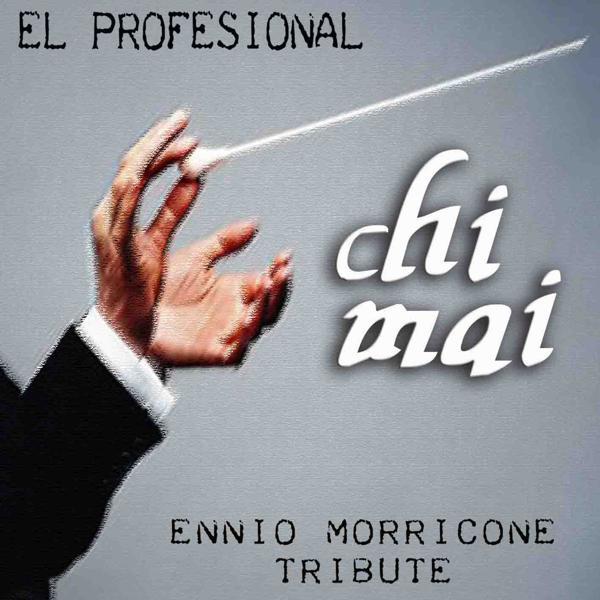 Альбом: Chi Mai (Ennio Morricone Tribute)