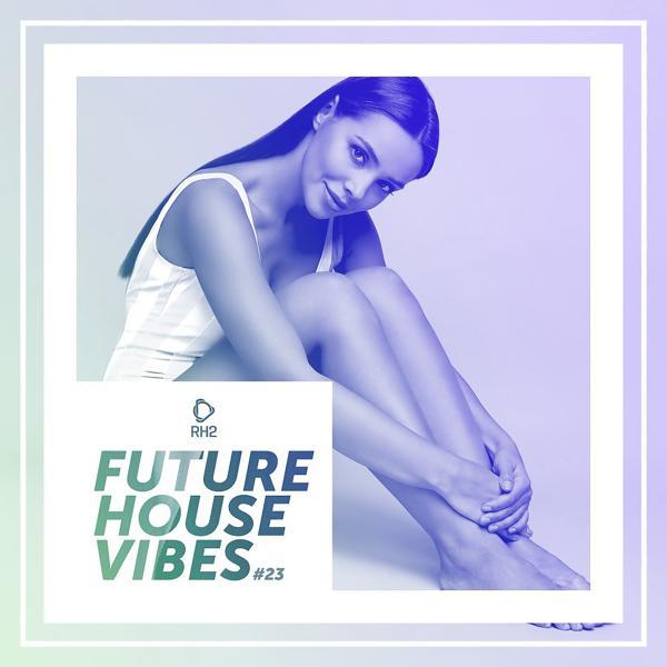 Альбом: Future House Vibes, Vol. 23