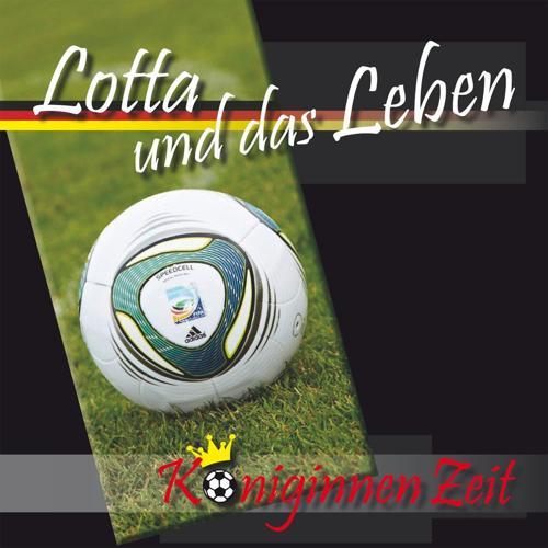 Lotta und das Leben - Königinnenzeit  (2011)