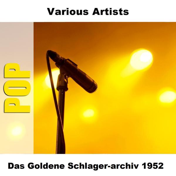 Альбом: Das Goldene Schlager-archiv 1952