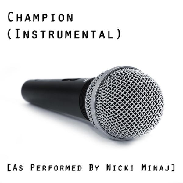 Альбом: Champion (Instrumental Version) [As Performed By Nicki Minaj]