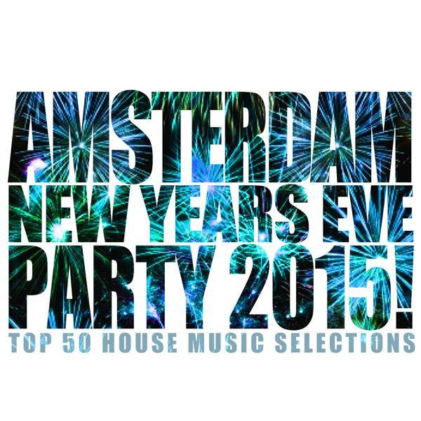 Альбом: Amsterdam New Years Eve Party 2015!