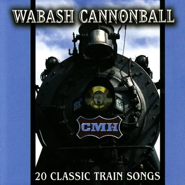 Альбом: Wabash Cannonball : 20 Classic Train Songs