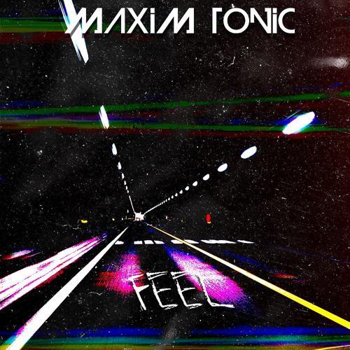 Maxim Tonic - Feel (Radio Mix)  (2020)