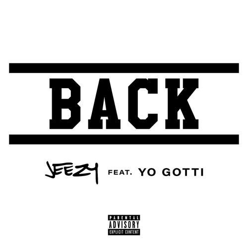 Jeezy, Yo Gotti - Back  (2020)