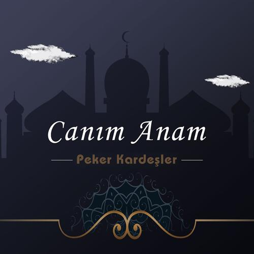 Peker Kardeşler - Canım Anam  (2004)