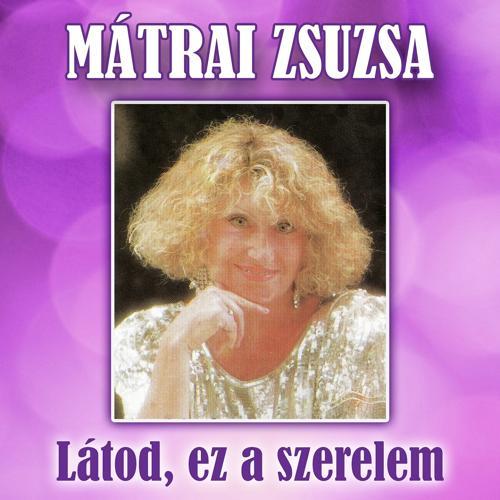 Mátrai Zsuzsa - Hol van az az idő  (1992)