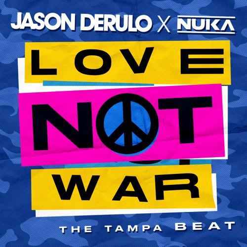 Jason Derulo, Nuka - Love Not War (The Tampa Beat)  (2020)