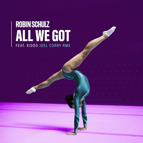 Robin Schulz, KIDDO - All We Got (feat. KIDDO) [Joel Corry Remix]  (2020)