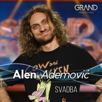 Alen Ademović - Svadba