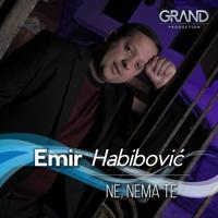 Emir Habibović - Ne, nema te