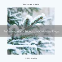 Water Sound Natural White Noise - Calming Clean Water Noises and Christmas Songs for Sleep