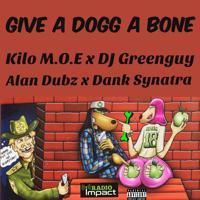 Kilo M.O.E - Give a Dogg a Bone