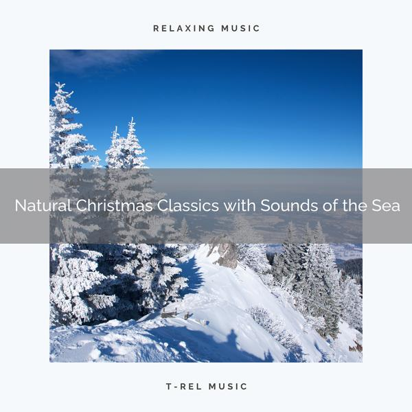 Альбом: Natural Christmas Classics with Sounds of the Sea