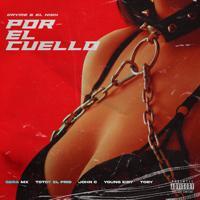 Dayme - Por el cuello (feat. Totoy El Frio & Toby Letra)