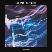 Laki Bass - Good Batch