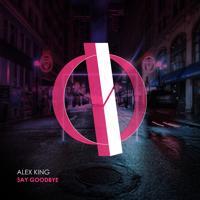 Alex King - Say Goodbye