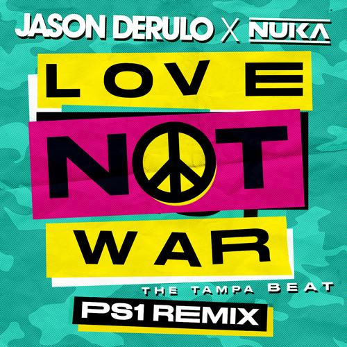 Jason Derulo, Nuka - Love Not War (The Tampa Beat) (PS1 Remix)  (2021)