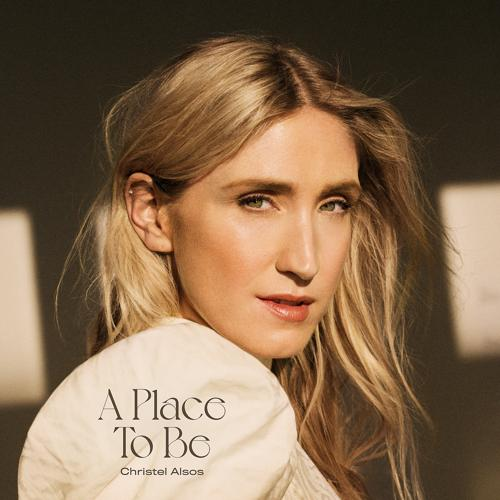 Christel Alsos - A Place To Be  (2021)
