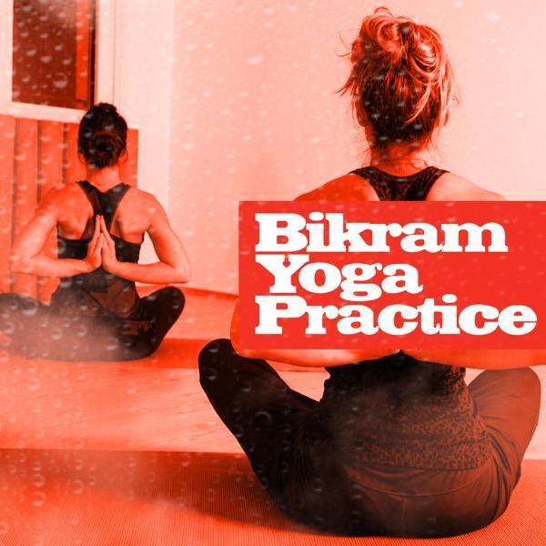 Альбом: Bikram Yoga Practice