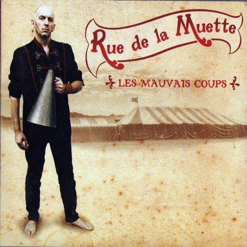 Rue de la Muette - Les mauvais coups  (2012)
