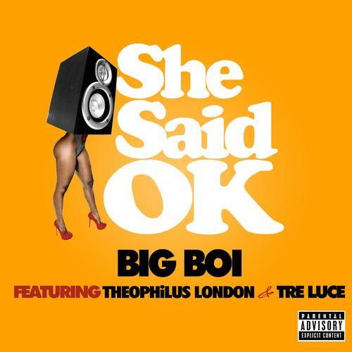 Theophilus London, Big Boi, Tre Luce - She Said OK  (2012)