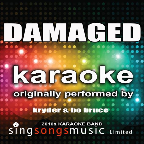 Альбом: Damaged (Originally Performed By Kryder & Bo Bruce) [Karaoke Audio Version] - Single