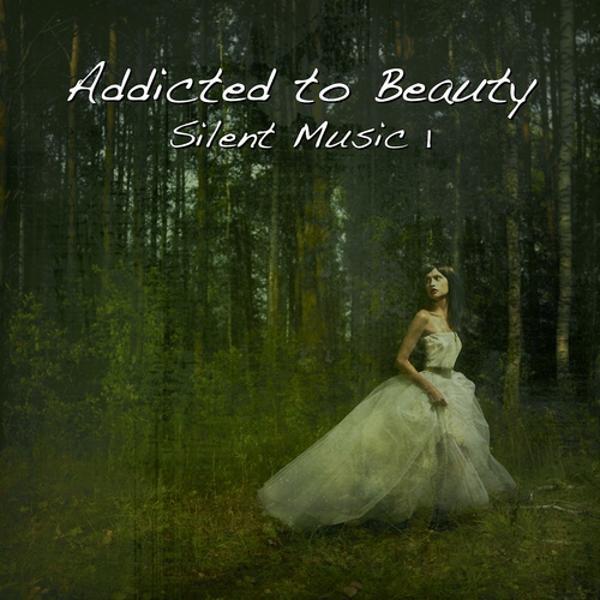 Альбом: Addicted to Beauty - Silent Music 1