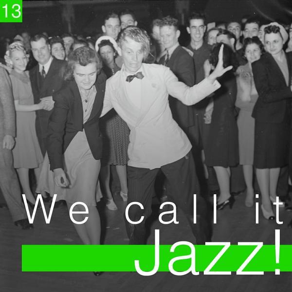 Альбом We Call It Jazz!, Vol. 13