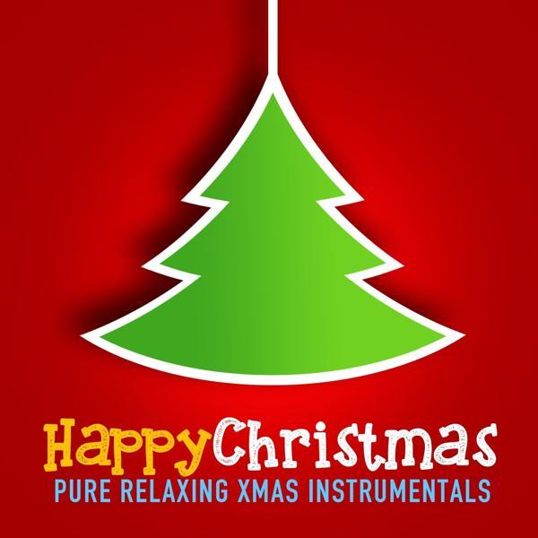 Альбом: Happy Christmas (Pure Relaxing Xmas Instrumentals)