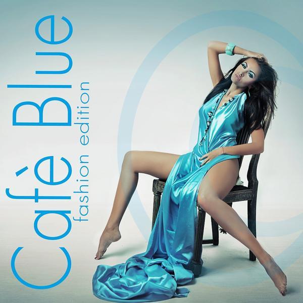 Альбом: Cafè Blue (Fashion Edition)