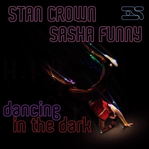 Sasha Funny, Stan Crown - Dancing in the Dark (Sangel Remix)  (2014)