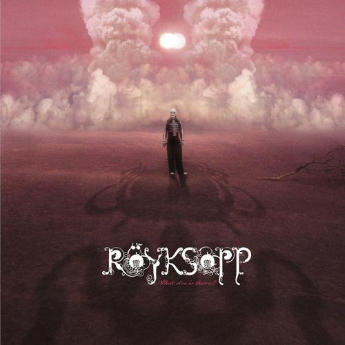 Röyksopp - What Else Is There ? (Trentemoller Remix)  (2005)
