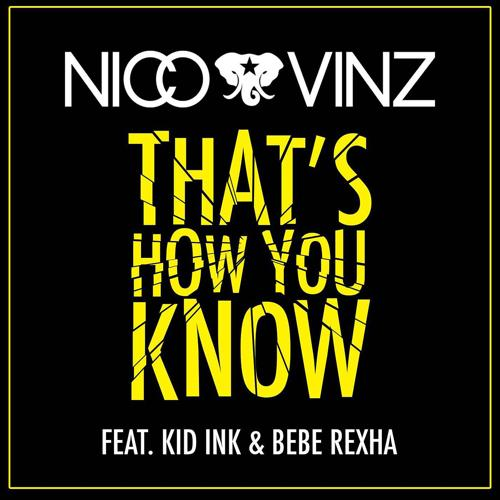Nico & Vinz, Kid Ink, Bebe Rexha - That's How You Know (feat. Kid Ink & Bebe Rexha)  (2015)