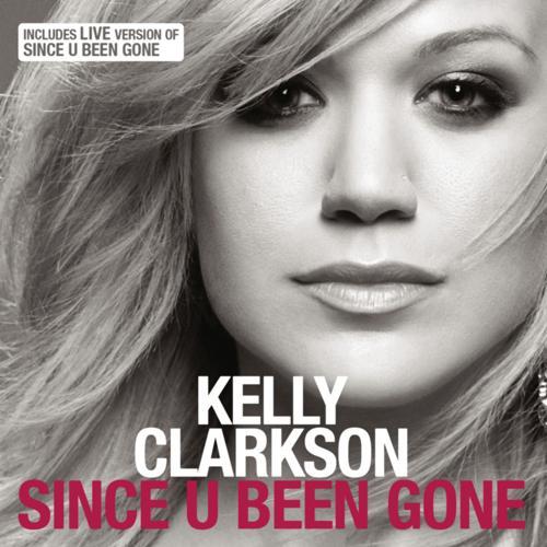 Kelly Clarkson - Since U Been Gone  (2005)